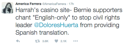 "Tweet from America Ferrera: ""Harrah's casino site- Bernie supporters chant ""English-only"" to stop civil rights leader @DoloresHuerta from providing Spanish translation."""